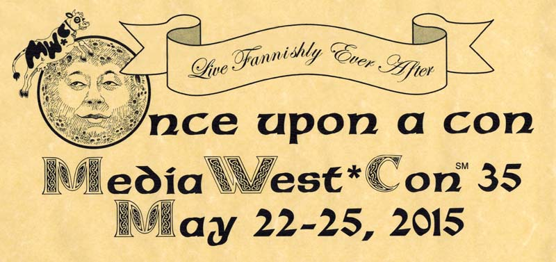 Once upon a con -- MediaWest*Con 35 -- May 22-25, 2015